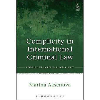 Complicity in International Criminal Law (Studies in International Law)