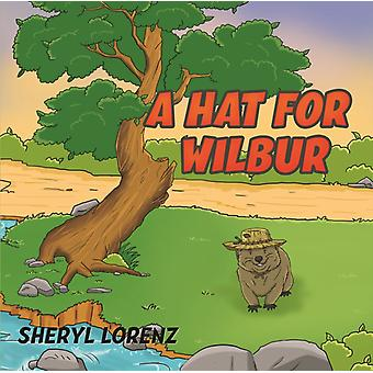 A Hat for Wilbur by Lorenz & Sheryl