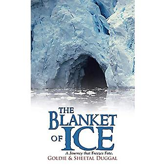 The Blanket of Ice by Goldie & Sheetal Duggal - 9781482815337 Book