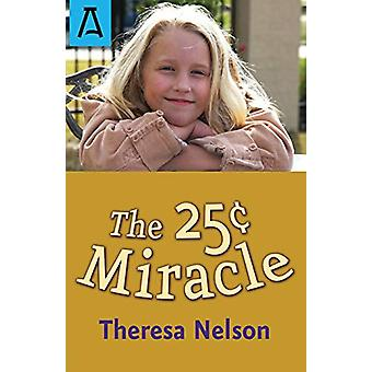 The 25c Miracle by Theresa Nelson - 9781504040723 Book