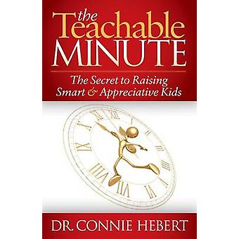 The Teachable Minute - The Secret to Raising Smart & Appreciative