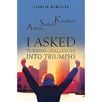 Askers - Seekers - Knockers - I Asked - Turning Challenges Into Triumph