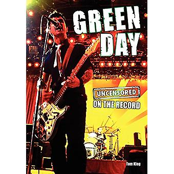 Green Day - Uncensored on the Record by Tom King - 9781781582466 Book