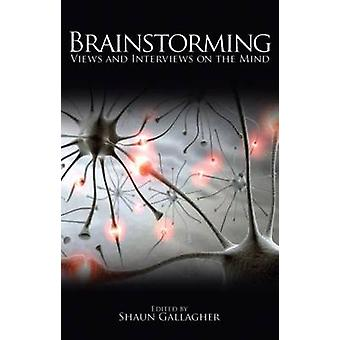 Brainstorming - Views and Interviews on the Mind by Shaun Gallagher -