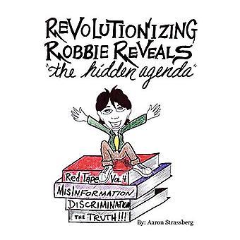 Revolutionizing Robbie Reveals the Hidden Agenda
