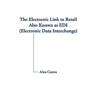 The Electronic Link to Retail Also Known