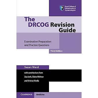 The DRCOG Revision Guide by Susan Ward
