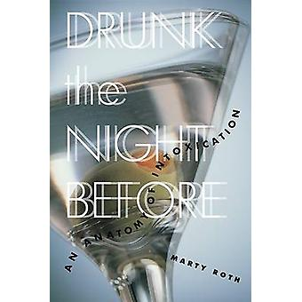 Drunk the Night Before by Marty Roth