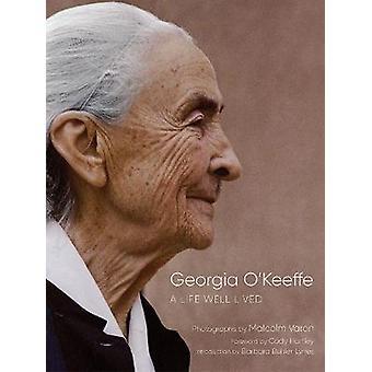 Georgia O'Keeffe A Life Well Lived