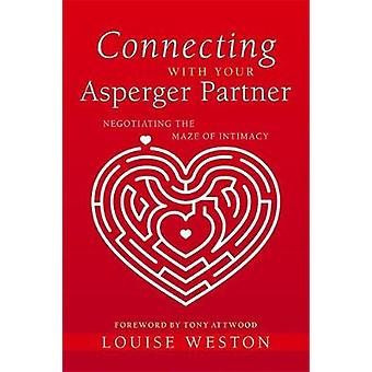 Connecting With Your Asperger Partner by Louise Weston