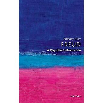 Freud A Very Short Introduction door Storr & Anthony Voorheen Fellow & Formerly Fellow & Green College & Oxford