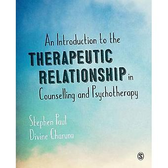 The Therapeutic Relationship in Counselling and Psychotherapy by Paul & Stephen