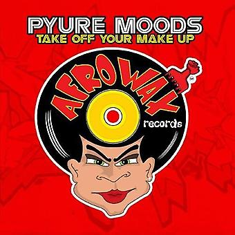 Pyure Moods - importazione USA Take Off Your Make Up [CD]