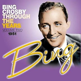 Bing Crosby - Bing Crosby: Vol. 2-Through the Years [CD] USA import