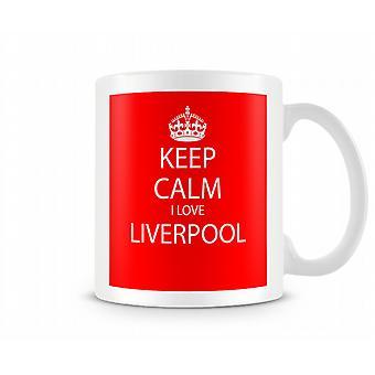 Halten Sie ruhig ich liebe Liverpool gedruckt Mug