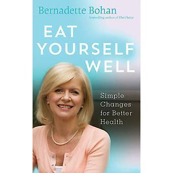 Eat Yourself Well by Bernadette Bohan - 9780717156399 Book