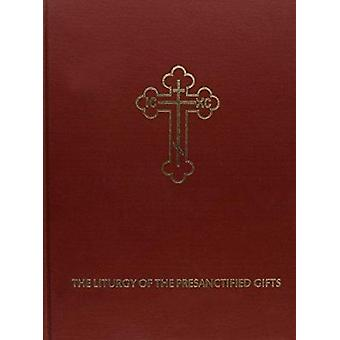 Liturgin av Presanctified gåvor av David Drillock - John H. Ericks