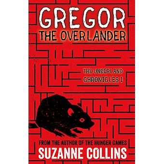 Gregor the Overlander by Suzanne Collins - 9781407172583 Book