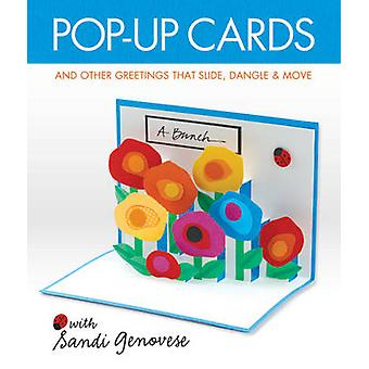 Pop-up Cards - And Other Greetings That Slide - Dangle & Move by Sandi