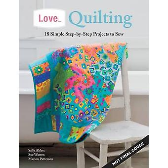Love...Quilting by Marion Patterson - Sue Warren - Sally Ablett - 978