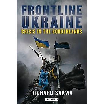 Frontline Oekraïne - Crisis in de grensgebieden door Richard Sakwa - 97817