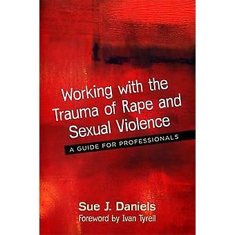 Werken met het Trauma van verkrachting en seksueel geweld - een gids voor Prof