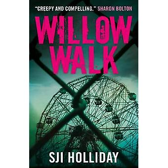Willow Walk by Sji Holliday - 9781785300219 Book
