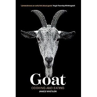 Goat - Cooking and Eating by James Whetlor - 9781787131187 Book