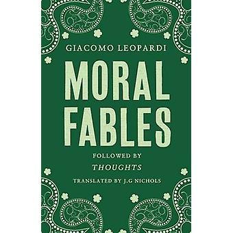 Moral Fable af Giacomo Leopardy - 9781847495808 Bog