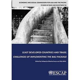 Least Developed Countries and Trade - Challenges of Implementing the B