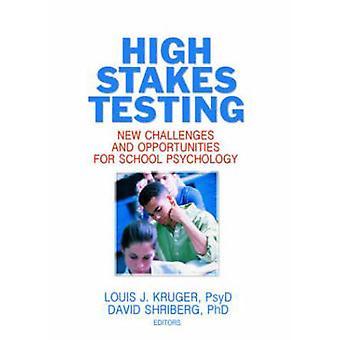 High Stakes provning - nya utmaningar och möjligheter för skolan Psyc