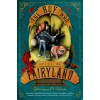 The Boys Who Lost Fairyland by Catherynne M. Valente - 9781250073327