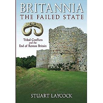 Britannia - The Failed State: Tribal Conflicts and the End of Roman Britain: Tribal Conflict and the End of Roman Britain [Illustrated]