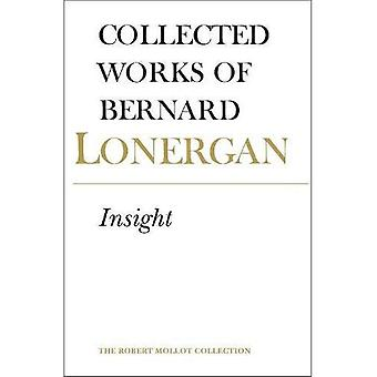 The Collected Works of Bernard Lonergan: Insight: a Study of Human Understanding: 003 (Collected Works of Bernard Lonergan: No.)