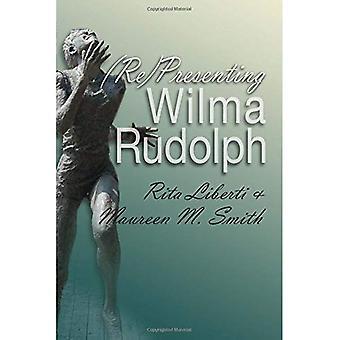 (Re) Prezentując Wilma Rudolph (sportowo)