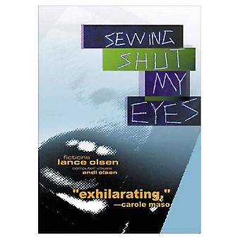 Sewing Shut My Eyes