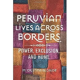Peruaanse leven over de grenzen heen: Macht, uitsluiting en Home