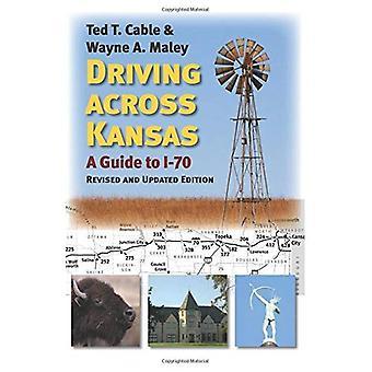 Rij door Kansas: A Guide to I-70