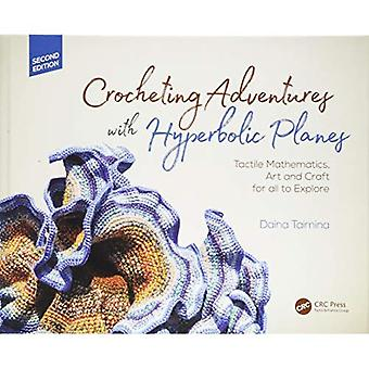 Crochet d'aventures avec des avions hyperbolique: mathématiques tactiles, Art et artisanat pour tous à Explore, deuxième édition