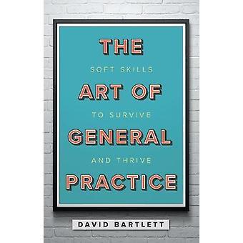 Konsten att allmän praxis - Mjuka färdigheter för att överleva och frodas av Dav