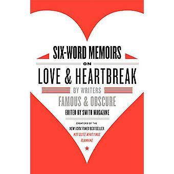 SixWord memorie su amore e la sofferenza da Larry & Smith