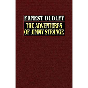 The Adventures of Jimmy Strange by Dudley & Ernest