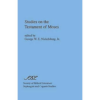 Studies on the Testament of Moses by Nickelsburg & George