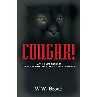 COUGAR A Wildlife Thriller Set in the Low Country of South Carolina by Brock & W.W.