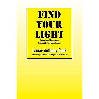 Find dine lys motiverende forslag inspireret af livserfaringer af Cook & Lamar Anthony