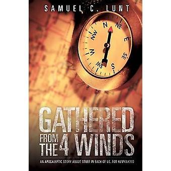 Verzameld uit de 4 winden door Lunt & Samuel C.
