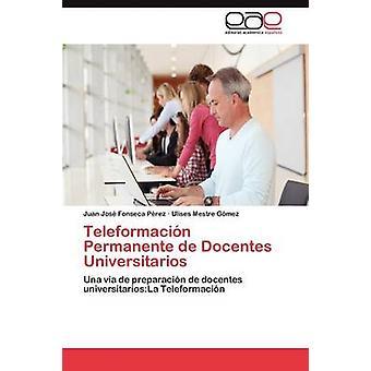 Teleformacion Permanente de Docentes Universitarios da Fonseca P. Rez & Juan Jos