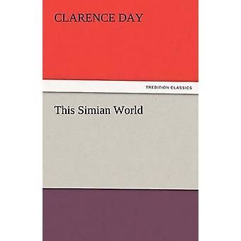 Denna Simian värld av dag & Clarence & Jr.