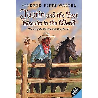 Justin and the Best Biscuits in the World by Mildred Pitts Walter - C