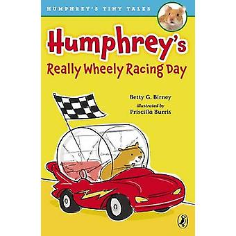 Humphrey's Really Wheely Racing Day by Betty G Birney - Priscilla Bur
